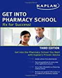 Get Into Pharmacy School: Rx for Success [Paperback] [2011] 3 Ed. William D Figg, Cindy H Chau