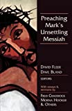 img - for Preaching Mark's Unsettling Messiah book / textbook / text book