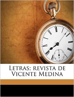 Letras; revista de Vicente Medina (Spanish Edition): Vicente Medina y