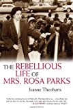 img - for The Rebellious Life of Mrs. Rosa Parks book / textbook / text book