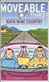Search : A Moveable Thirst: Tales and Tastes from a Season in Napa Wine Country