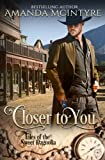 Closer To You (Tales of the Sweet Magnolia) (Volume 1)
