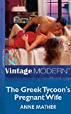 The Greek Tycoon's Pregnant Wife (Mills & Boon Vintage 90s Modern) (Mills & Boon Modern)