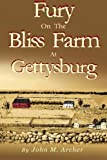 Fury on the Bliss Farm at Gettysburg