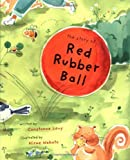 img - for The Story of Red Rubber Ball by Levy Constance Kling Nakata Hiroe (2004-05-01) Hardcover book / textbook / text book