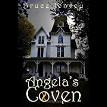 Angela's Coven: The Cabbottown Witch Novels, Book 1 Audiobook by Bruce Jenvey Narrated by Charissa Clark Howe
