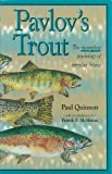 Pavlov's Trout - The incompleat psychology of everyday fishing