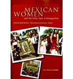 [ Mexican Women and the Other Side of Immigration: Engendering Transnational Ties[ MEXICAN WOMEN AND THE OTHER SIDE OF IMMIGRATION: ENGENDERING TRANSNATIONAL TIES ] By Gordillo, Luz Mar ( Author )May-01-2011 Paperback