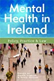 Dr. Agnes Higgins Mental Health in Ireland: Policy, Practice and Law
