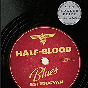 Half-Blood Blues Audiobook