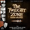 The Twilight Zone Radio Dramas, Volume 23 Radio/TV Program by Rod Serling, George Clayton Johnson Narrated by  full cast