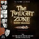 The Twilight Zone Radio Dramas, Volume 23 Radio/TV Program by Rod Serling, George Clayton Johnson Narrated by  full cast