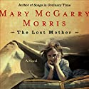 The Lost Mother Audiobook by Mary McGarry Morris Narrated by Judith Ivey