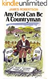 Any Fool Can Be A Countryman (Any Fool Series Book 1) (English Edition)