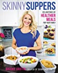 Skinny Suppers: 125 Lightened-Up, Hea...