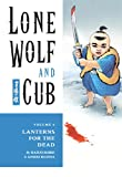 Lone Wolf and Cub 6: Lanterns for the Dead (1569715076) by Kazuo Koike