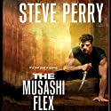 The Musashi Flex Audiobook by Steve Perry Narrated by Joe Barrett