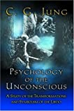 Psychology of the Unconscious: A Study of the Transformations and Symbolisms of the Libido.
