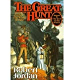 Robert Jordan [ The Great Hunt (Wheel of Time (Tor Hardcover) #02) [ THE GREAT HUNT (WHEEL OF TIME (TOR HARDCOVER) #02) ] By Jordan, Robert ( Author )Nov-15-1990 Hardcover