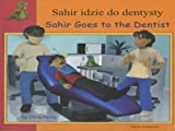 Chris Petty Sahir Goes to the Dentist in Polish and English (First Experiences)