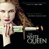 The White Queen - Original Television Soundtrack
