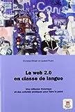 Le web 2.0 en classe de langue : Une r�flexion th�orique et des activit�s pratiques pour faire le point