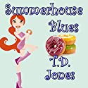 Summerhouse Blues (       UNABRIDGED) by T. D. Jones Narrated by Gena Ryder