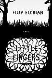 Little Fingers: A Novel