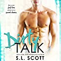 Dirty Talk Audiobook by S.L. Scott Narrated by Melissa Moran, Joe Hempel