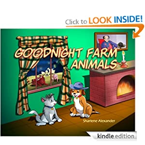 Free Kindle Book: Goodnight Farm Animals, by Sharlene Alexander. Publication Date: June 19, 2012