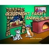 Goodnight Farm Animals ~ Sharlene Alexander