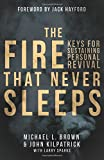 img - for The Fire that Never Sleeps: Keys to Sustaining Personal Revival book / textbook / text book