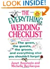 The Everything Wedding Checklist: The Gown, the Guests, the Groom, and Everything Else You Shouldn't Forget (Everything (Weddings))