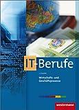 IT-Berufe: Wirtschafts- und Gesch�ftsprozesse: Sch�lerband, 4. Auflage, 2012