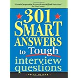 301 Smart Answers to Tough Interview Questions ~ Vicky Oliver