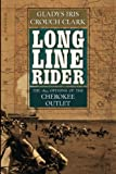 Long Line Rider: The 1893 Opening of the Cherokee Outlet
