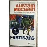 Partisans ~ Alistair MacLean