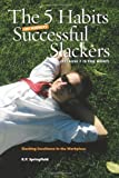 The 5 Habits of Highly Successful Slackers (Because 7 Is Too Many)