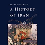 A History of Iran: Empire of the Mind | [Michael Axworthy]