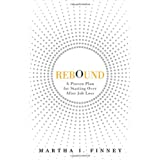 Rebound: A Proven Plan for Starting Over After Job Loss ~ Martha I. Finney