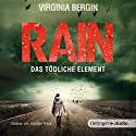 Rain: Das tödliche Element Audiobook by Virgina Bergin Narrated by Josefine Preuß