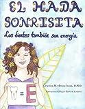 img - for El Hada Sonrisita: Los Dientes Son Energ a (Volume 1) (Spanish Edition) book / textbook / text book