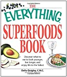 img - for The Everything Superfoods Book: Discover what to eat to look younger, live longer, and enjoy life to the fullest Paperback - November 17, 2008 book / textbook / text book