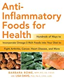 img - for Anti-Inflammatory Foods for Health: Hundreds of Ways to Incorporate Omega-3 Rich Foods into Your Diet to Fight Arthritis, Cancer, Heart Disease, and More (Healthy Living Cookbooks) book / textbook / text book
