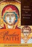 Peculiar Faith: Queer Theology for Christian Witness