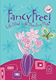 Fancy Free!: Life Filled with Dazzling Hope (Women of Faith (Zondervan)) (1404104070) by Women of Faith