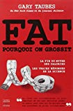 FAT : Pourquoi on grossit