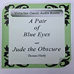 A Pair of Blue Eyes and Jude the Obscure | Thomas Hardy