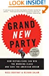 Grand New Party: How Republicans Can...