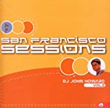 echange, troc DJ John Howard - San Francisco Sessions 2